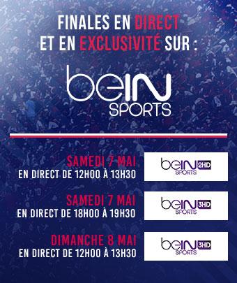 Finales en direct et en exclusivité sur BeIN Sports