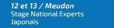 12 & 13 nov. - Stage national des Experts Japonais - Meudon
