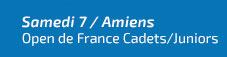 7 jan. - Open de France Cadet juniors